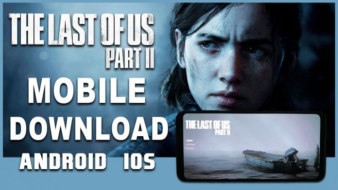 the last of us 2 mobile
